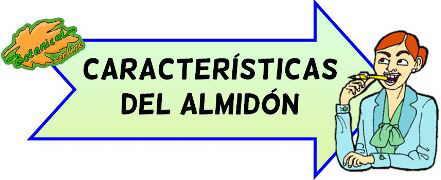 caracteristicas del almidon