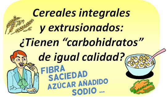 tipos carbohidratos cereales extrusionados integrales