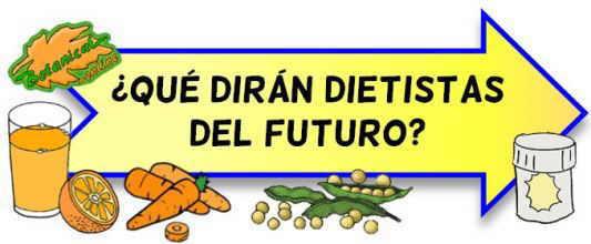 que diran dietistas del futuro