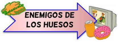 ENEMIGOS DE LOS HUESOS